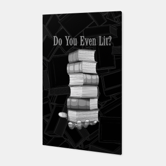 Do You Even Lit? Canvas thumbnail image