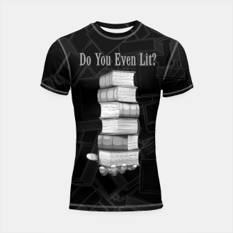 Thumbnail image of Do You Even Lit? Shortsleeve rashguard, Live Heroes