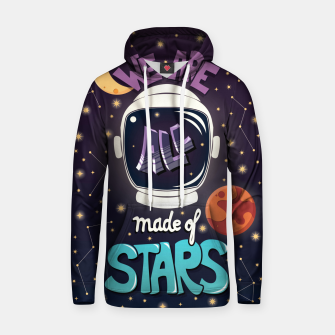We are all made of stars Cotton hoodie thumbnail image