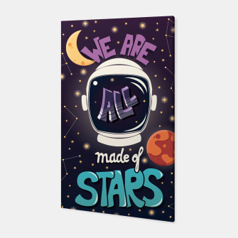 Thumbnail image of We are all made of stars Canvas, Live Heroes