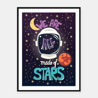 Miniature de image de We are all made of stars Framed poster, Live Heroes