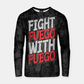 Fight Fuego With Fuego Cotton sweater thumbnail image