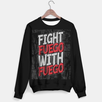 Thumbnail image of Fight Fuego With Fuego Sweater regular, Live Heroes