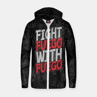 Fight Fuego With Fuego Cotton zip up hoodie thumbnail image