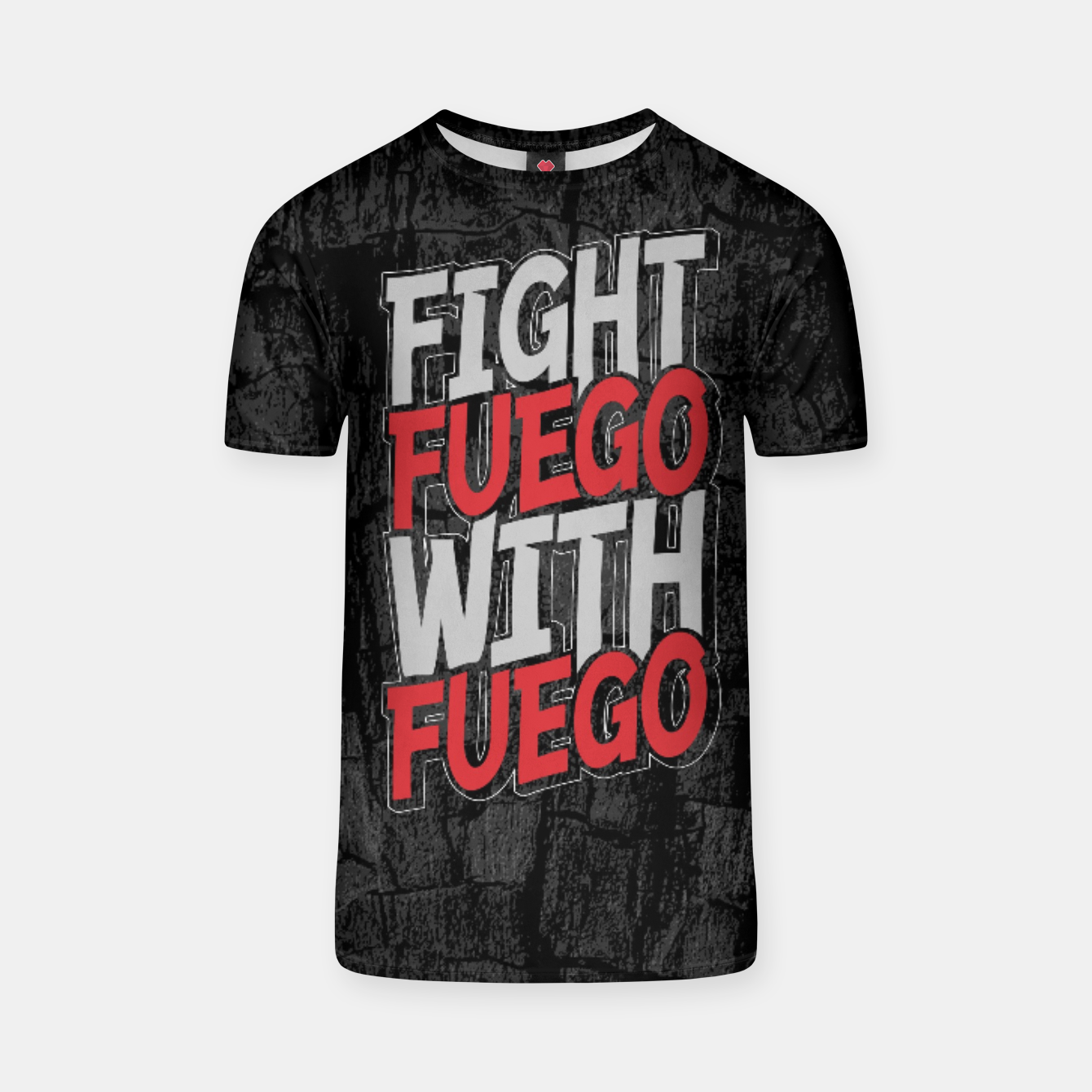 Image of Fight Fuego With Fuego T-shirt - Live Heroes