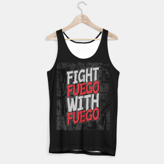 Thumbnail image of Fight Fuego With Fuego Tank Top regular, Live Heroes