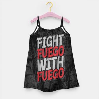 Fight Fuego With Fuego Girl's dress thumbnail image