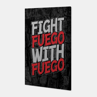 Thumbnail image of Fight Fuego With Fuego Canvas, Live Heroes