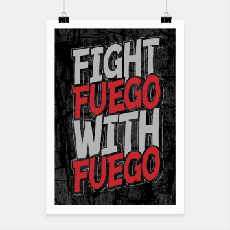 Fight Fuego With Fuego Poster thumbnail image