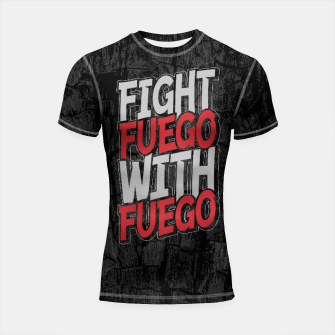 Thumbnail image of Fight Fuego With Fuego Shortsleeve rashguard, Live Heroes