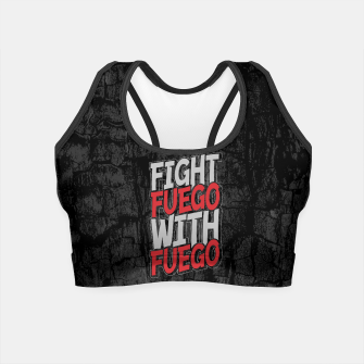 Thumbnail image of Fight Fuego With Fuego Crop Top, Live Heroes