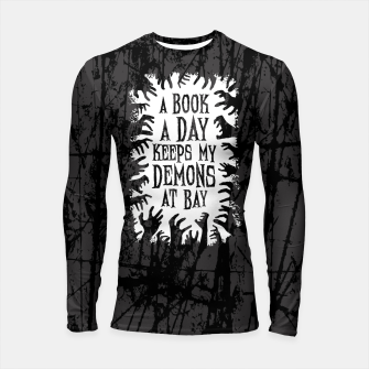 Thumbnail image of A Book A Day Keeps My Demons At Bay Longsleeve rashguard , Live Heroes