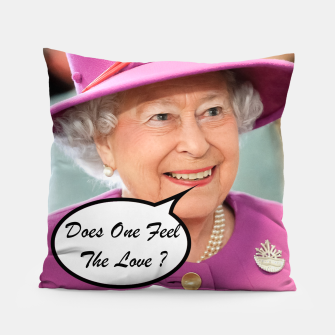 The British Queen Elizabeth II Does One Feel The Love Pillow thumbnail image