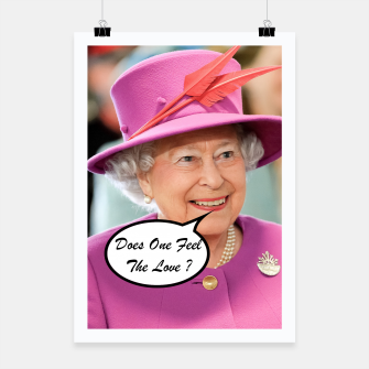 The British Queen Elizabeth II Does One Feel The Love Poster thumbnail image