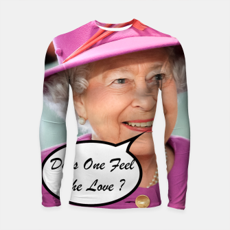 The British Queen Elizabeth II Does One Feel The Love Longsleeve rashguard  thumbnail image
