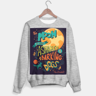 Miniatur The Moon Is Not Ashamed Of The Barking Of Dogs Sweater regular, Live Heroes