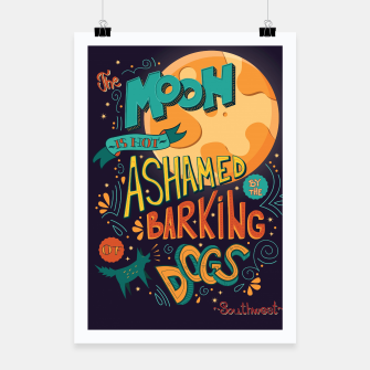 Thumbnail image of The Moon Is Not Ashamed Of The Barking Of Dogs Poster, Live Heroes
