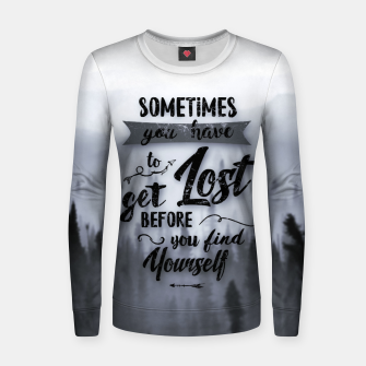 Thumbnail image of Sometimes you have to get Lost Frauen baumwoll sweatshirt, Live Heroes