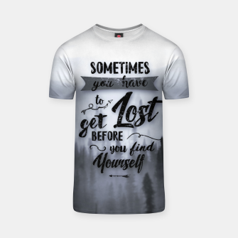 Miniatur Sometimes you have to get Lost T-Shirt, Live Heroes