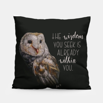 Thumbnail image of The wisdom you seek Pillow, Live Heroes
