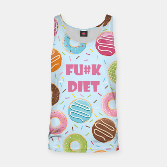 Thumbnail image of FU#K DIET Tank Top, Live Heroes