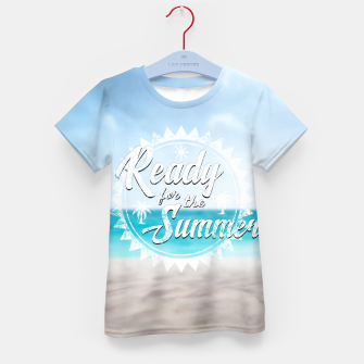 Thumbnail image of Ready for the Summer T-Shirt für kinder, Live Heroes