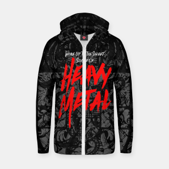 Thumbnail image of Woke Up To The Sweet Sound Of HEAVY METAL Cotton zip up hoodie, Live Heroes