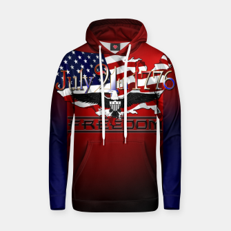 Thumbnail image of July 4th 1776 Freedom Cotton hoodie, Live Heroes