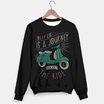 Thumbnail image of Life is a journey, Enjoy the ride Sweater regular, Live Heroes