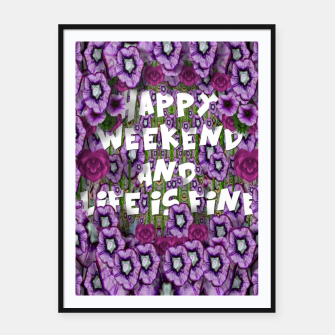 Miniatur forest of climbing flowers and life is fine Framed poster, Live Heroes