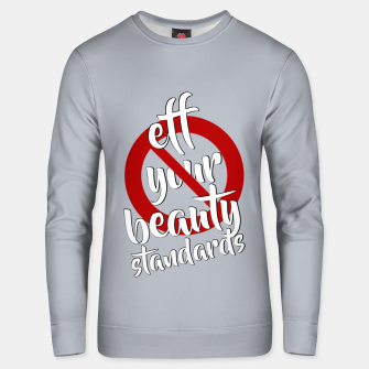 Thumbnail image of Eff Your Beauty Standards | Gray | Cotton sweater, Live Heroes