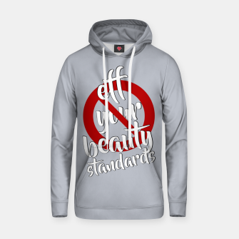 Thumbnail image of Eff Your Beauty Standards | Gray | Cotton hoodie, Live Heroes