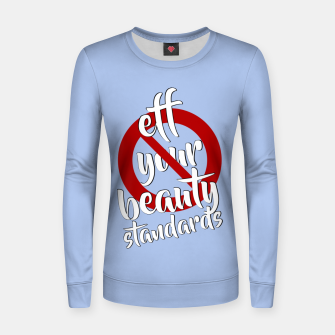 Thumbnail image of Eff Your Beauty Standards | Blue | Woman cotton sweater, Live Heroes