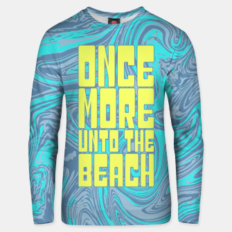 Thumbnail image of Once More Unto The Beach Cotton sweater, Live Heroes