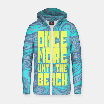 Thumbnail image of Once More Unto The Beach Cotton zip up hoodie, Live Heroes