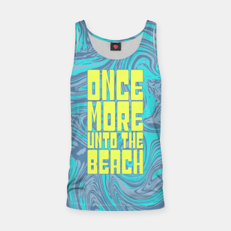 Once More Unto The Beach Tank Top thumbnail image