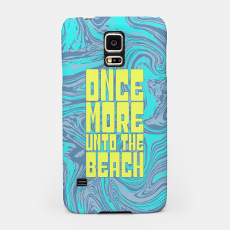 Thumbnail image of Once More Unto The Beach Samsung Case, Live Heroes