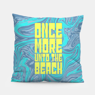 Once More Unto The Beach Pillow thumbnail image