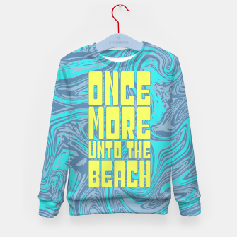 Thumbnail image of Once More Unto The Beach Kid's sweater, Live Heroes