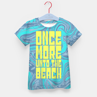 Once More Unto The Beach Kid's t-shirt thumbnail image