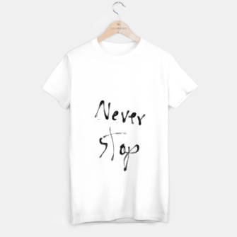 Thumbnail image of Never Stop handwriting in black and white T-shirt regular, Live Heroes
