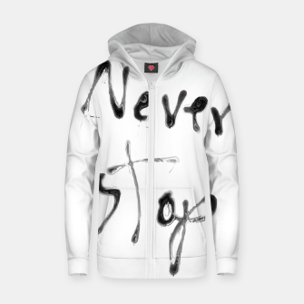 Thumbnail image of Never Stop handwriting in black and white Cotton zip up hoodie, Live Heroes