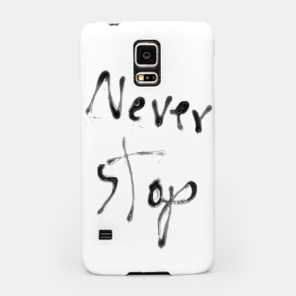 Thumbnail image of Never Stop handwriting in black and white Samsung Case, Live Heroes