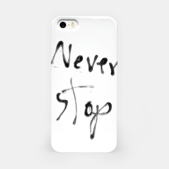 Thumbnail image of Never Stop handwriting in black and white iPhone Case, Live Heroes