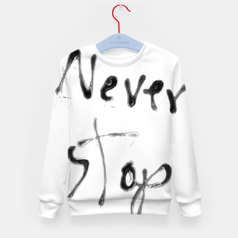 Thumbnail image of Never Stop handwriting in black and white Kid's sweater, Live Heroes