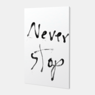 Thumbnail image of Never Stop handwriting in black and white Canvas, Live Heroes