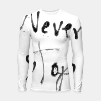 Thumbnail image of Never Stop handwriting in black and white Longsleeve rashguard , Live Heroes