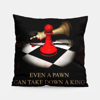 Thumbnail image of Even a pawn can take down a king Poduszka, Live Heroes