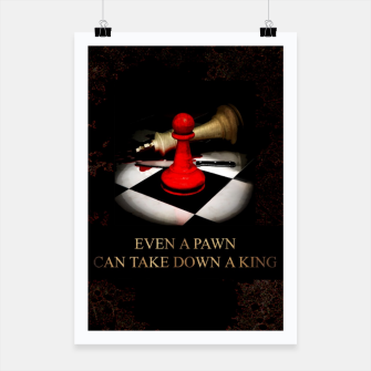 Thumbnail image of Even a pawn can take down a king Plakat, Live Heroes