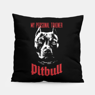 Pitbull My Personal Trainer Pillow thumbnail image
